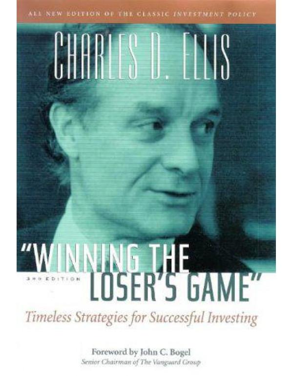 Winning the Loser's Game: Timeless Strategies for Successful Investing (Winning the Loser's Game, 3rd ed) By Ellis, Charles D.