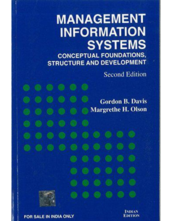 Management Information System: Conceptual Foundations - Structure and Development By Davis, Gordon