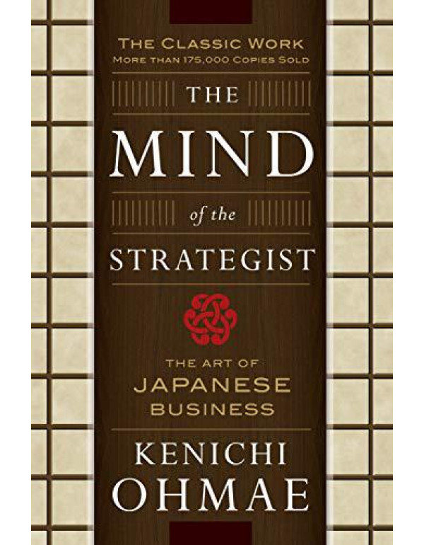 The Mind Of The Strategist: The Art of Japanese Business By Ohmae, Kenichi