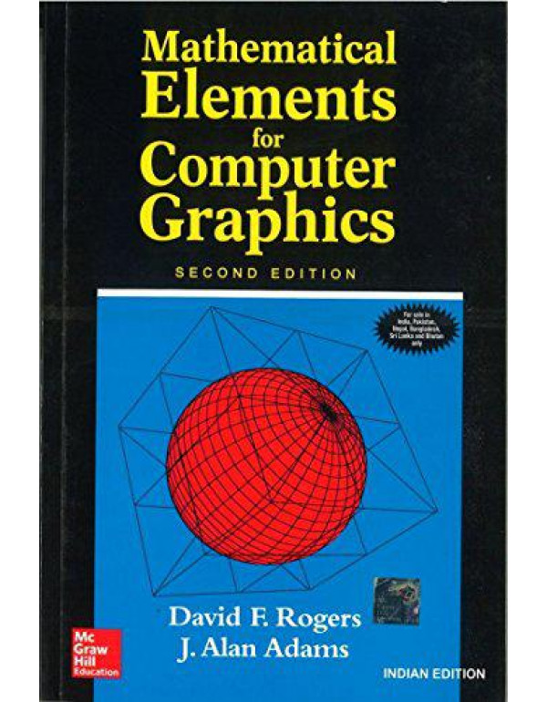 MATHEMATICAL ELEMENTS FOR COMPUTER GRAPHICS By Rogers, David