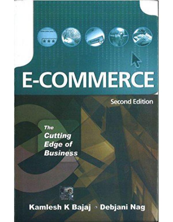 E-Commerce: The Cutting Edge of Business By Bajaj, K.K.