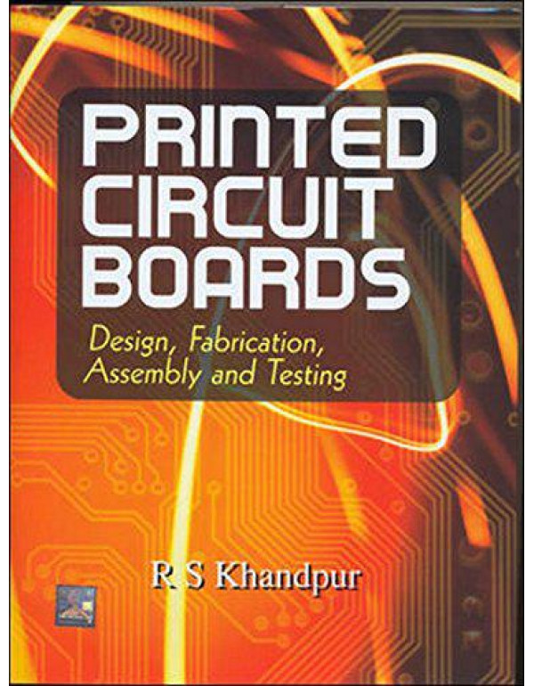 Printed Circuit Boards: Design - Fabrication By Khandpur, R S