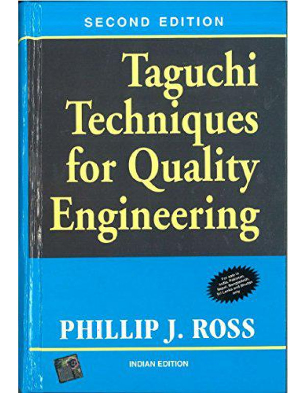 Taguchi Techniques for Quality Engineering By Ross, Phillip