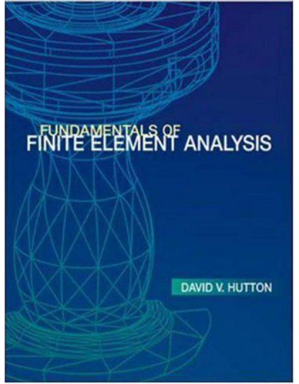FUNDAMENTALS OF FINITE ELEMENT ANALYSIS By Hutton, David