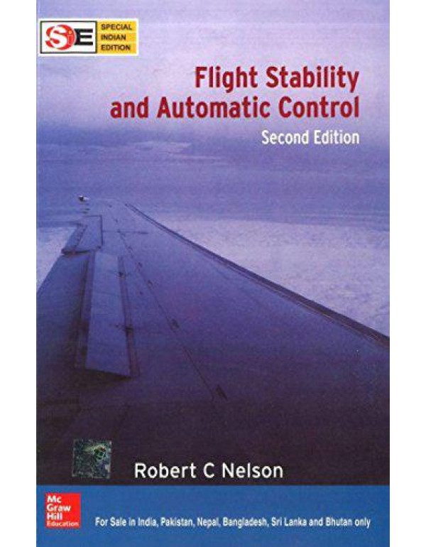 FLIGHT STABILITY AND AUTOMATIC CONTROL (SIE) By Nelson, Robert
