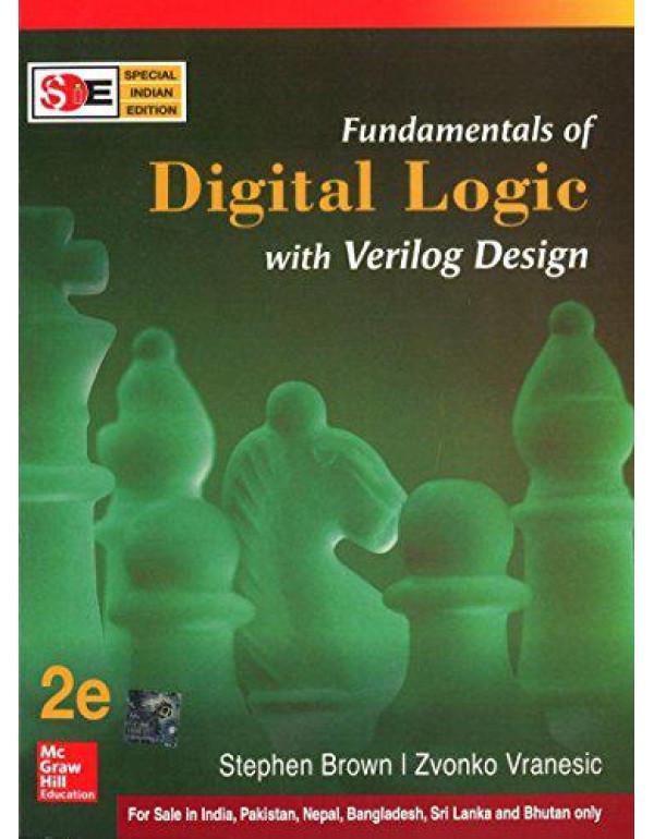 FUNDAMENTALS OF DIGITAL LOGIC WITH VERILOG DESIGN (SIE) By Brown, Stephen