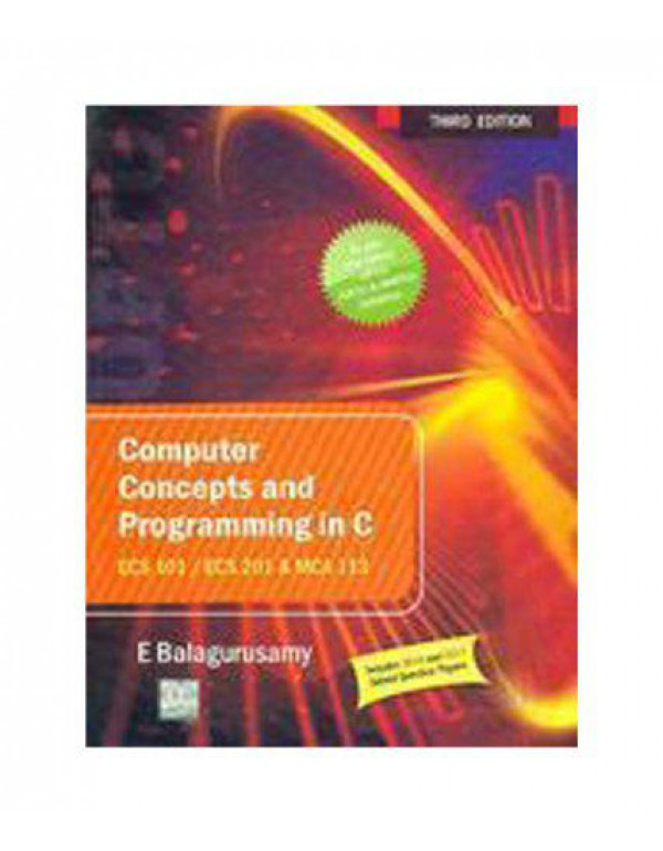 Computer Concepts and Programming in C (UPTU) By Balaguruswamy, E.