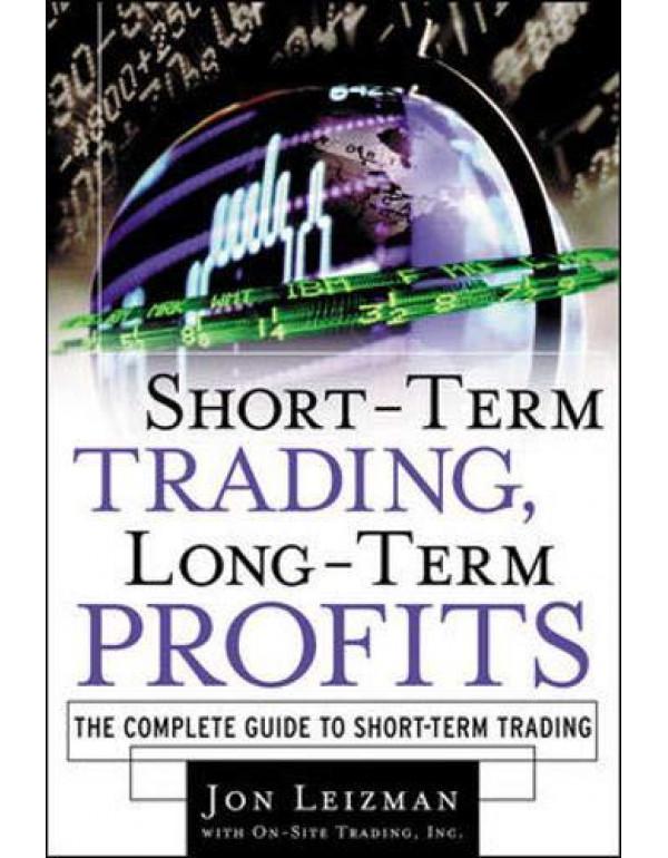 Short-Term Trading, Long-Term Profits By Leizman, Jon