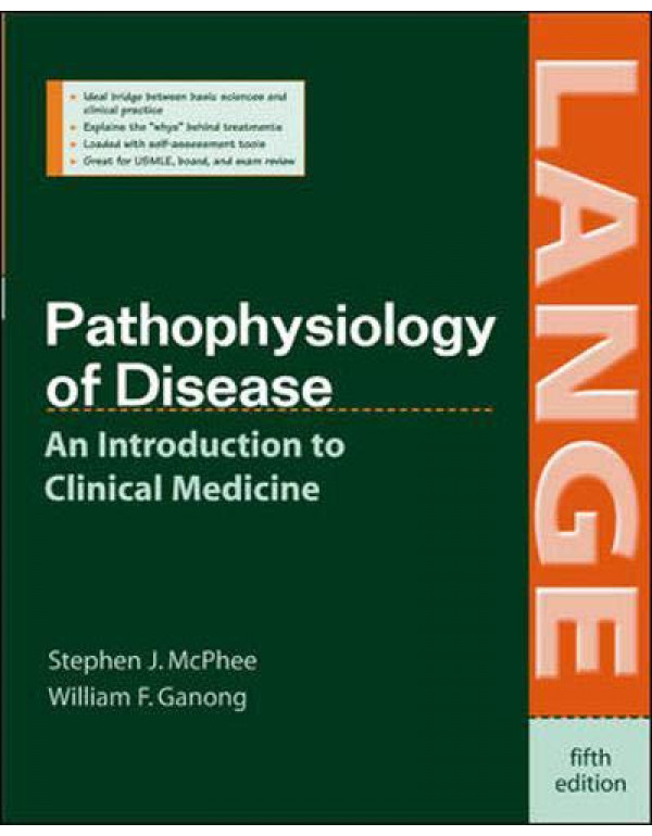Pathophysiology of Disease: An Introduction to Clinical Medicine, Fifth Edition (LANGE Basic Science) By Mcphee, Stephen