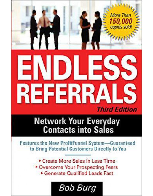 Endless Referrals, Third Edition (BUSINESS BOOKS) By Burg, Bob