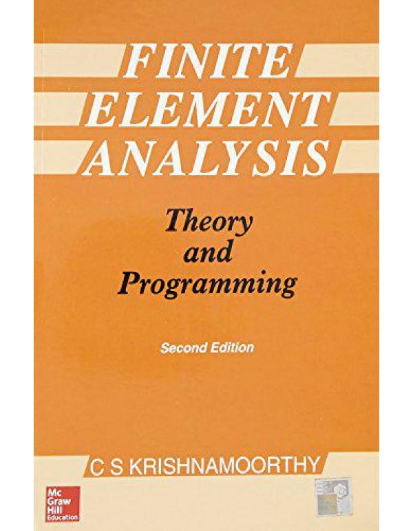 Finite Element Analysis: Theory and Programming By Krishnamoorthy, C