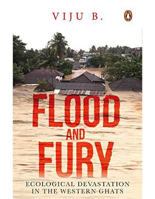 Flood and Fury: Ecological Devastation in the Western Ghats (City Plans) By B., Viju