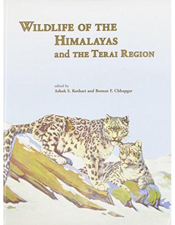 Wildlife of the Himalayas and the Terai Region (Bombay Natural History Society) By Ashok Shantilal Kothari
