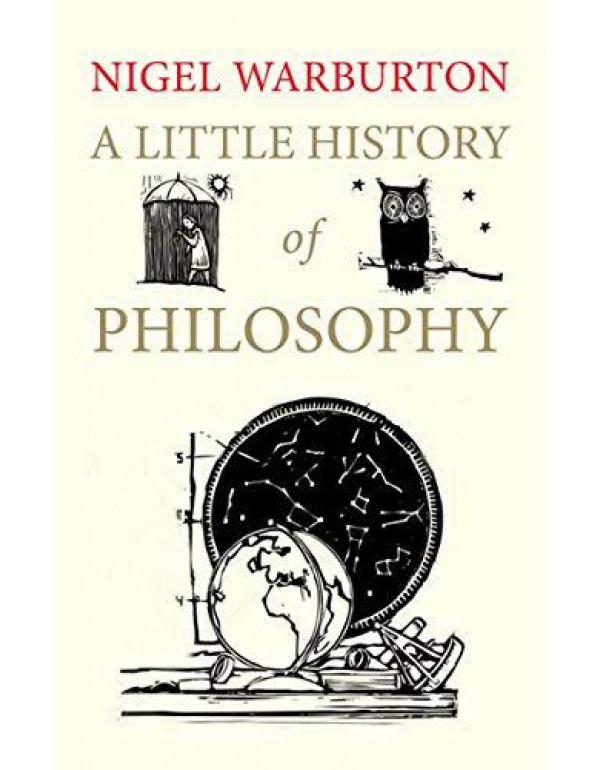 A Little History of Philosophy (Little Histories) By Warburton, Nigel