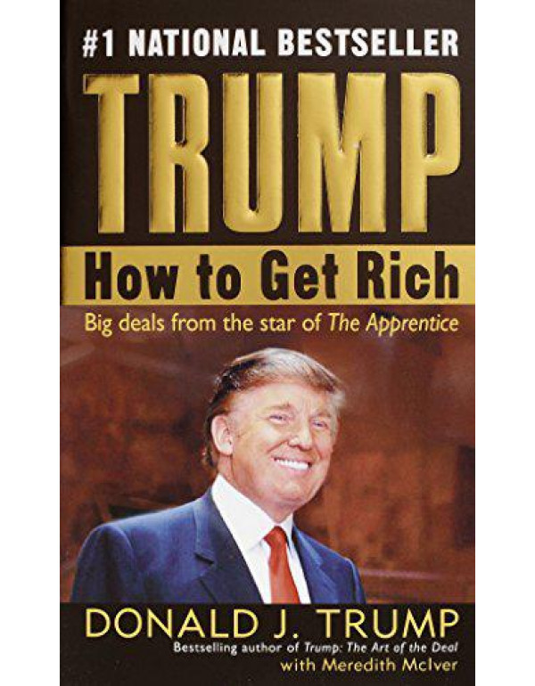Trump: How to Get Rich By Trump, Donald J.