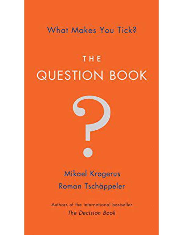 The Question Book - What Makes You Tick? By Krogerus, Mikael