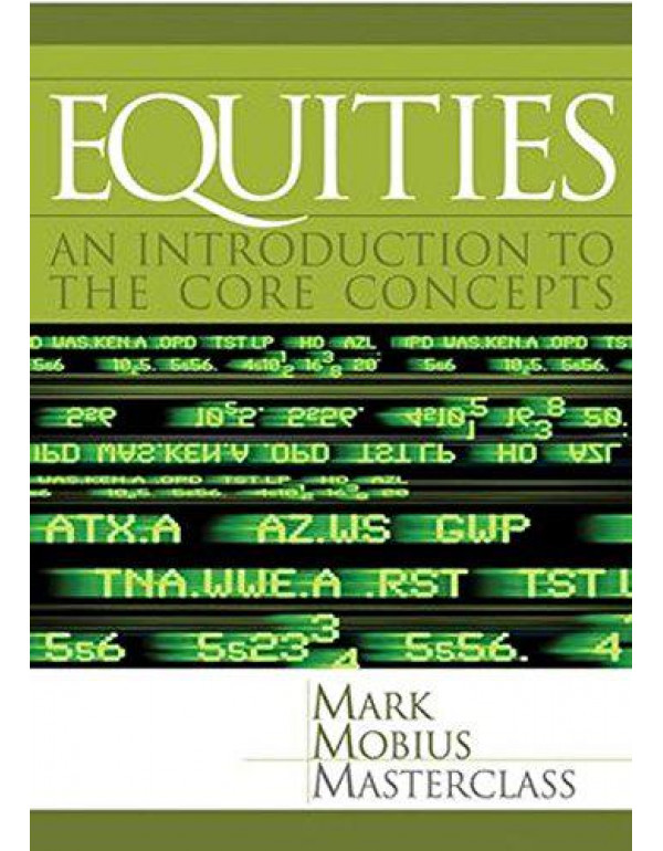 Equities: An Introduction to the Core Concepts (Mark Mobius Masterclass Series) By Mobius, Mark