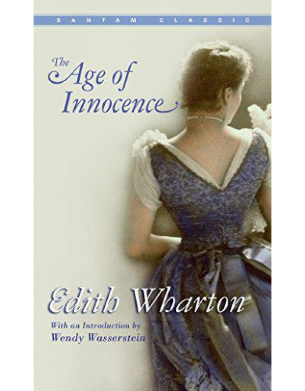The Age of Innocence By Wharton, Edith
