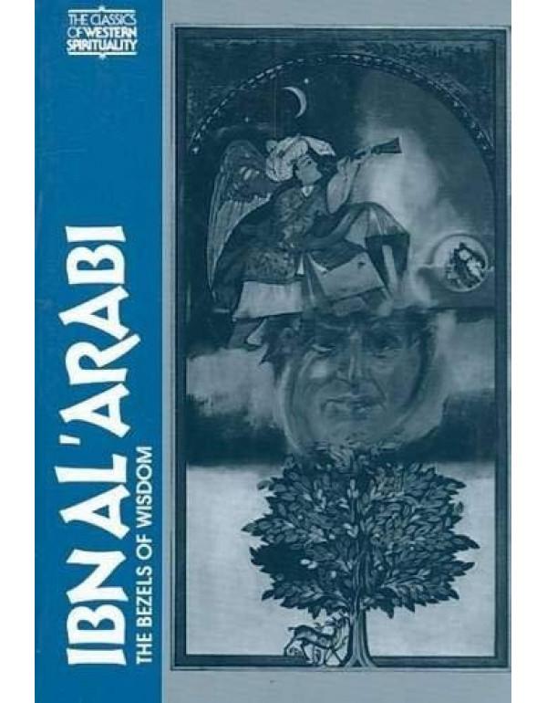 Ibn Al' Arabi: The Bezels of Wisdom (Classics of Western Spirituality Series) By Austin, R.W.J.