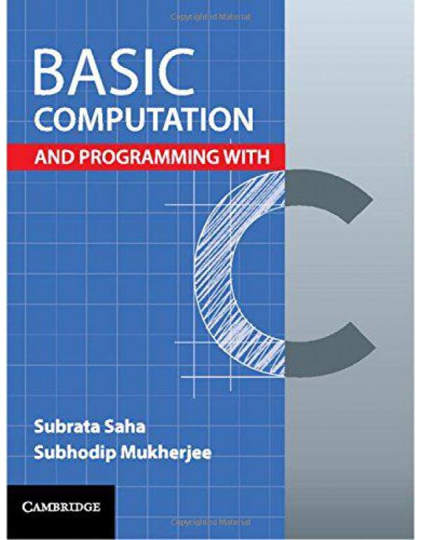 Basic Computation and Programming with C By Saha, Subrata