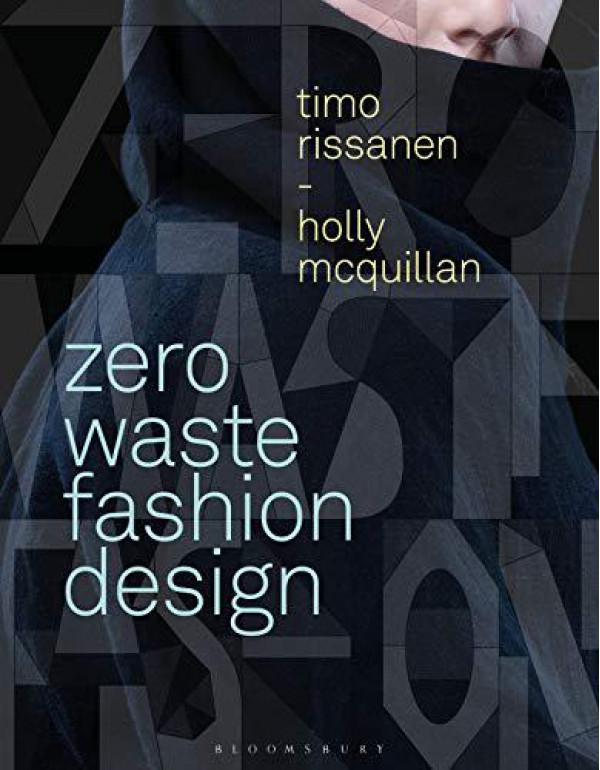 Zero Waste Fashion Design (Required Reading Range) By Rissanen, Timo