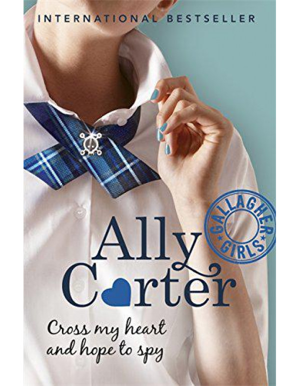 Cross My Heart And Hope To Spy: Book 2 (Gallagher Girls) By Carter, Ally