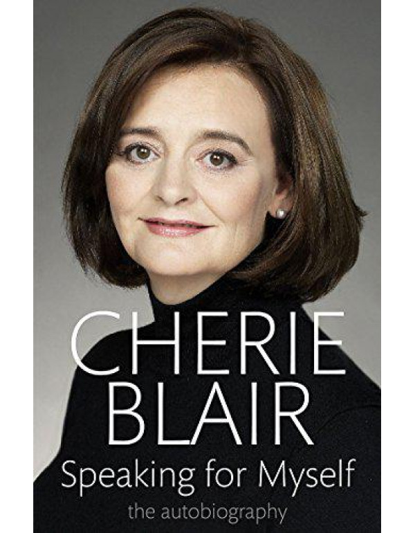 Speaking For Myself: The Autobiography By Blair, Cherie