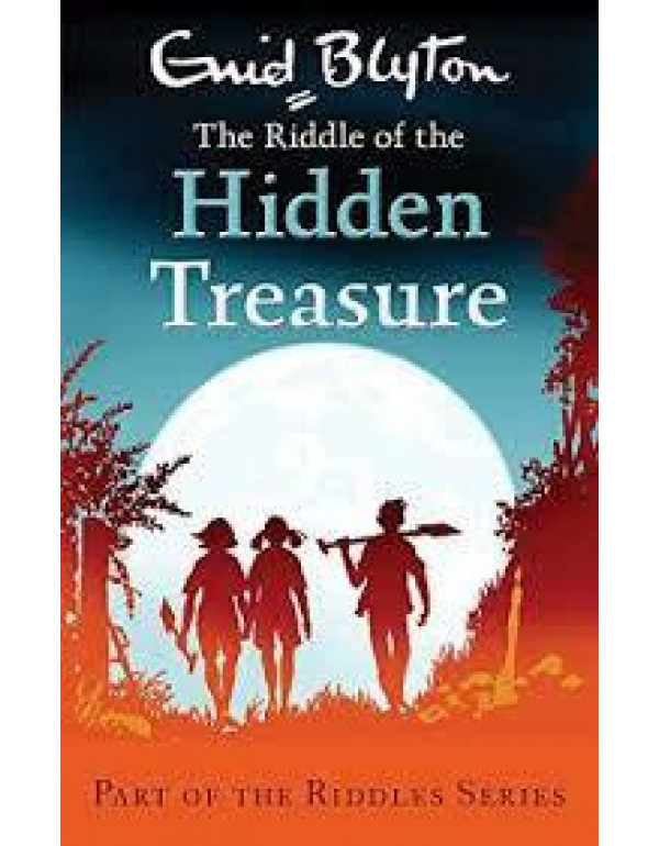 THE RIDDLE OF THE HIDDEN TREASURE By Enid Blyton