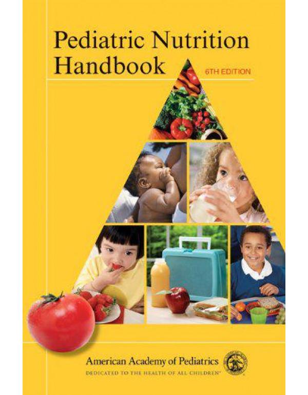 Pediatric Nutrition Handbook By Pediatrics, American Academy of