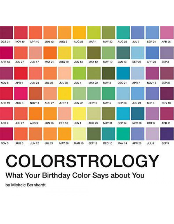 Colorstrology: What Your Birthday Color Says about You By Bernhardt, Michele