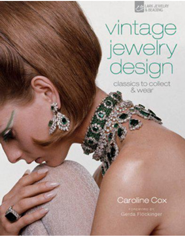 Vintage Jewelry Design: Classics to Collect & Wear (Vintage Fashion) By Cox, Caroline