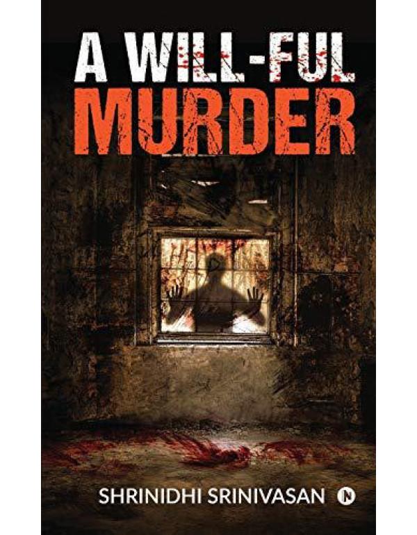 A Will-ful Murder By Shrinidhi Srinivasan