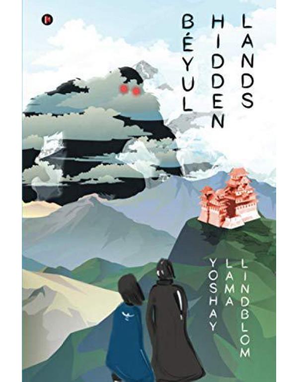B?yul Hidden Lands By Yoshay Lama Lindblom