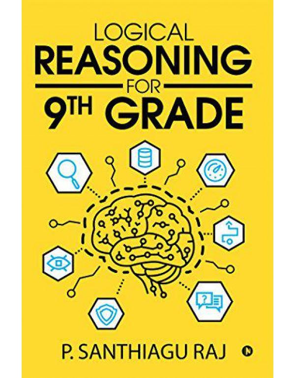 Logical Reasoning for 9th Grade By P. Santhiagu Raj