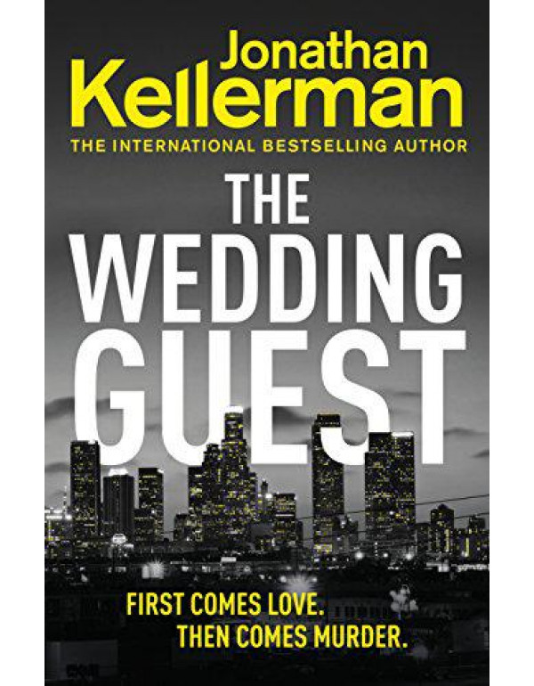 Wedding Guest, The: (Alex Delaware 34) An Unputdownable Murder Mystery from the Internationally Bestselling Master of Suspense (Alex Delaware Series) By Kellerman, Jonathan