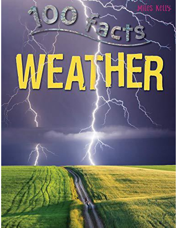 100 Facts Weather By Kelly, Miles