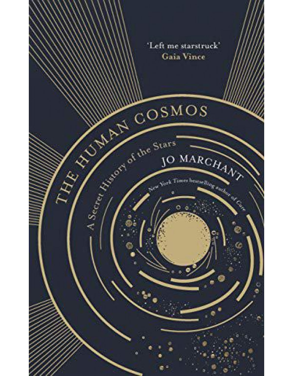 The Human Cosmos By Marchant, Jo