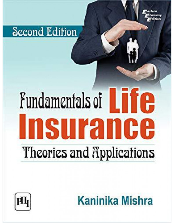 Fundamentals of Life Insurance Theories and Applications By Mishra Kaninika