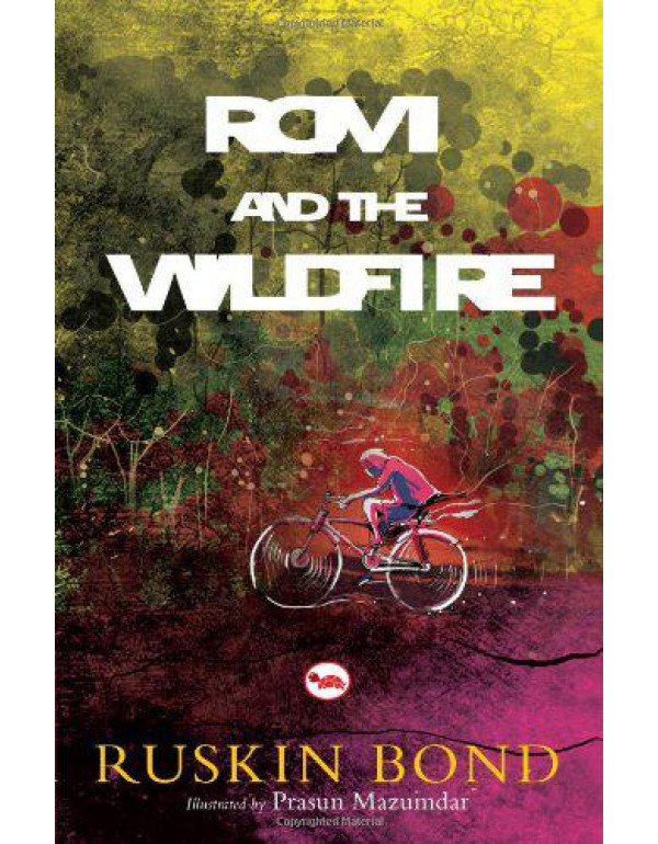 Romi and the Wild Fire By Ruskin Bond