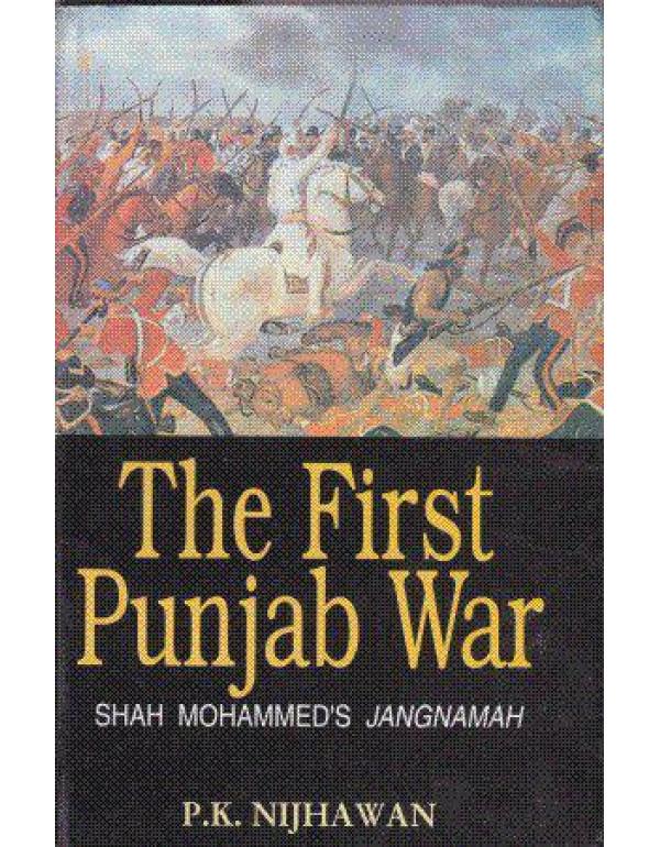 The First Punjab War By P K Nijhawan
