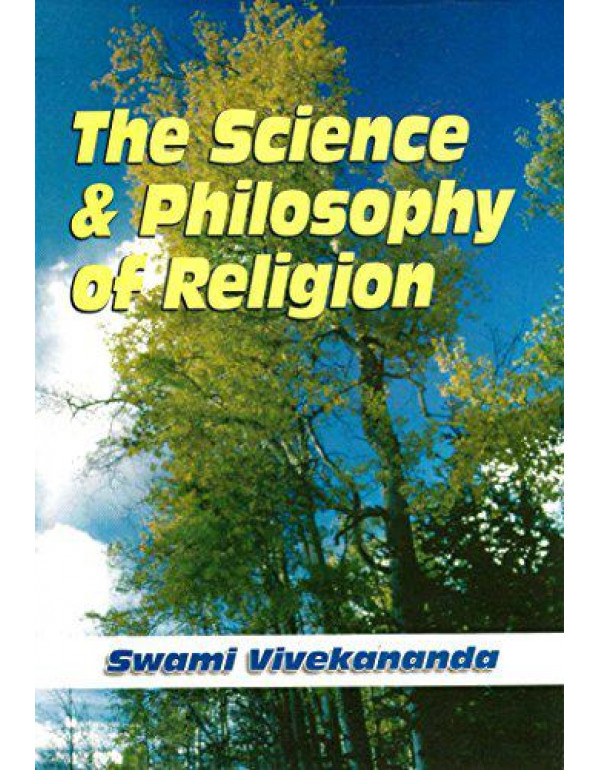 The Science and Philosophy of Religion By Swami Vivekananda