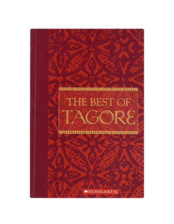 The Best of Tagore (Scholastic Classics) By Jharna Basu
