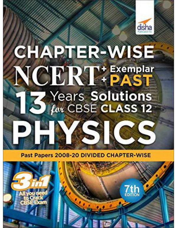 Chapter-wise NCERT + Exemplar + PAST 13 Years Solutions for CBSE Class 12 Physics 7th Edition By Disha Experts