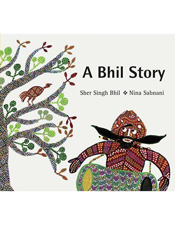 A Bhil Story (English) By Nina Sabnani