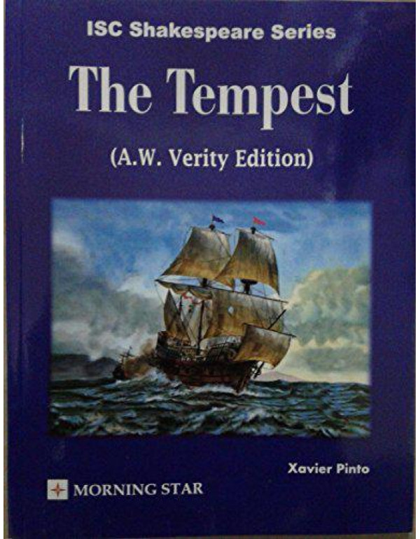 Morning Star ISC Shakespeare Series the Tempest (A. W. Verity Edition) By Xavier Pinto