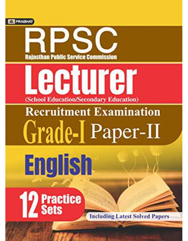 RPSC Rajasthan Public Service Commission Lecturer (School Education/secondary Education) (Grade-i) Recruitment Examination 2018 (Paper-ii English) By Team Prabhat