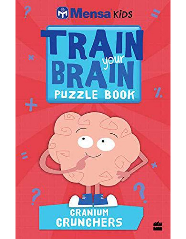 Mensa Train Your Brain: Cranium Crunchers By Mensa