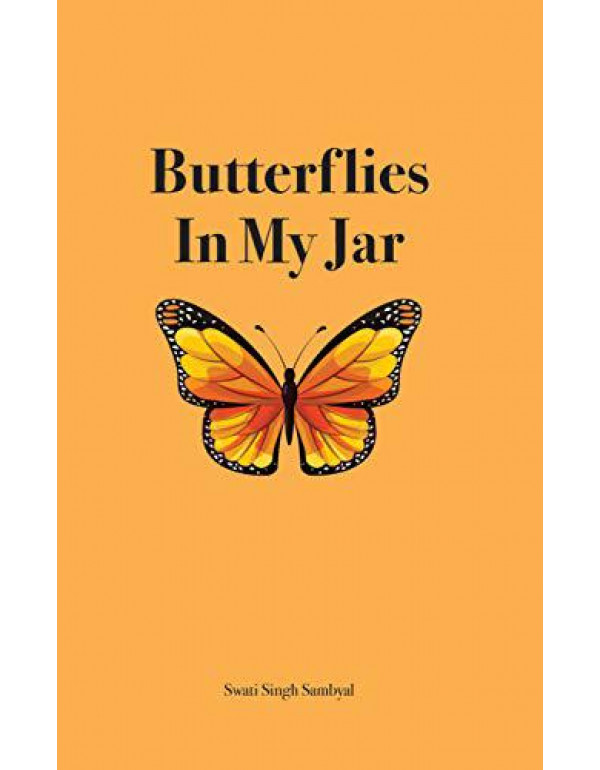 Butterflies In My Jar By Swati Singh Sambyal