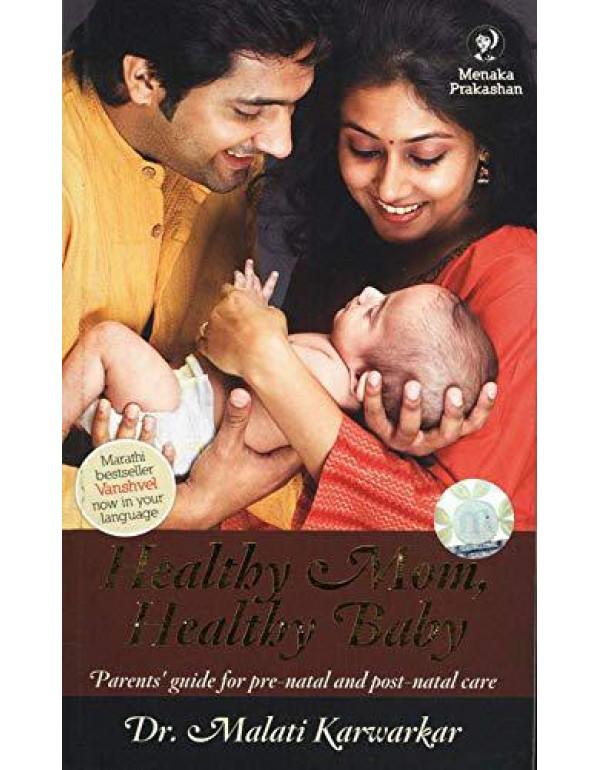 Healthy Mom, Healthy Baby By Dr. Malati Karwarkar