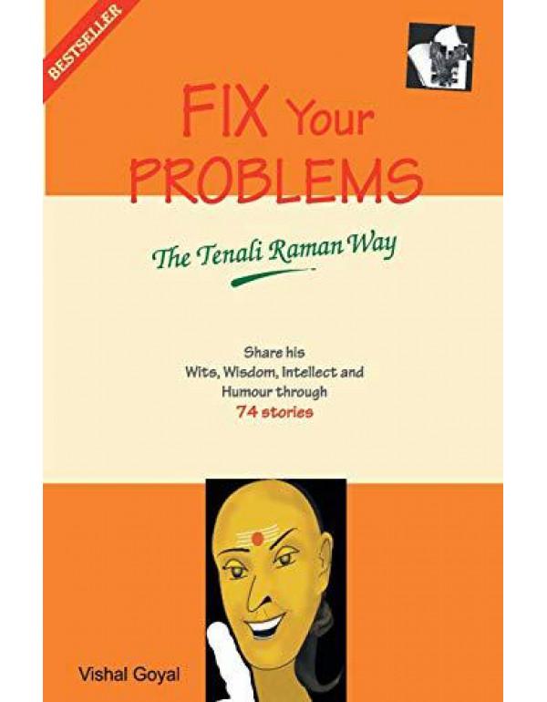 Fix Your Problems - The Tenali Raman Way By Vishal Goyal